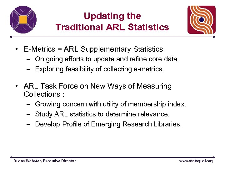 Updating the Traditional ARL Statistics • E-Metrics = ARL Supplementary Statistics – On going