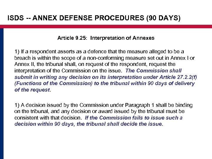 ISDS -- ANNEX DEFENSE PROCEDURES (90 DAYS) Article 9. 25: Interpretation of Annexes 1)