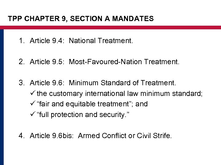 TPP CHAPTER 9, SECTION A MANDATES 1. Article 9. 4: National Treatment. 2. Article