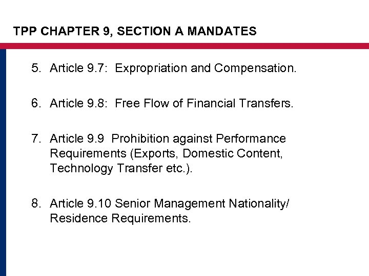 TPP CHAPTER 9, SECTION A MANDATES 5. Article 9. 7: Expropriation and Compensation. 6.