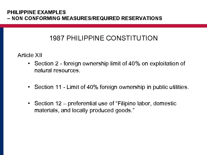 PHILIPPINE EXAMPLES – NON CONFORMING MEASURES/REQUIRED RESERVATIONS 1987 PHILIPPINE CONSTITUTION Article XII • Section