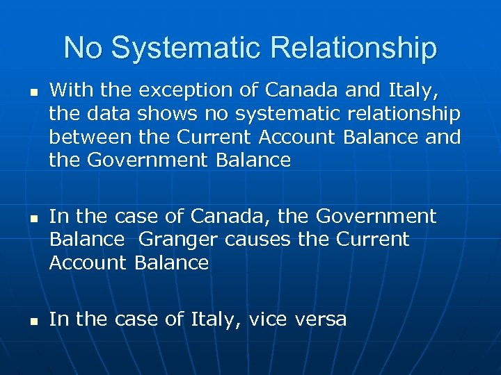No Systematic Relationship n n n With the exception of Canada and Italy, the