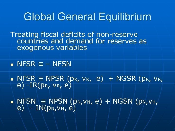 Global General Equilibrium Treating fiscal deficits of non-reserve countries and demand for reserves as