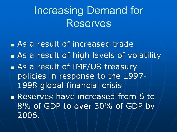 Increasing Demand for Reserves n n As a result of increased trade As a