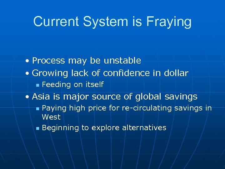 Current System is Fraying • Process may be unstable • Growing lack of confidence