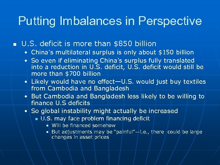 Putting Imbalances in Perspective n U. S. deficit is more than $850 billion •