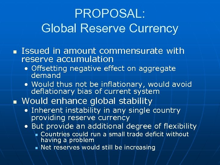 PROPOSAL: Global Reserve Currency n Issued in amount commensurate with reserve accumulation • Offsetting