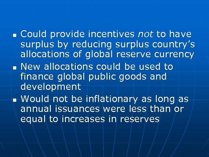 n n n Could provide incentives not to have surplus by reducing surplus country's
