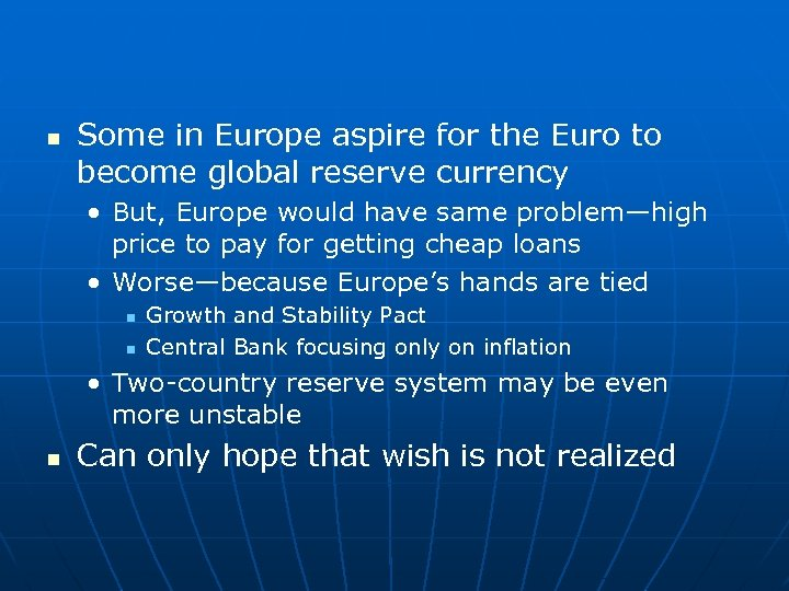 n Some in Europe aspire for the Euro to become global reserve currency •