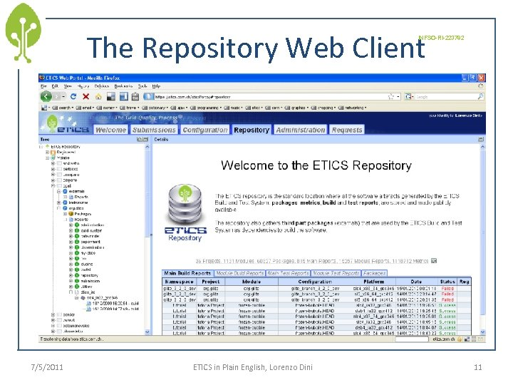 The Repository Web Client INFSO-RI-223782 7/5/2011 ETICS in Plain English, Lorenzo Dini 11