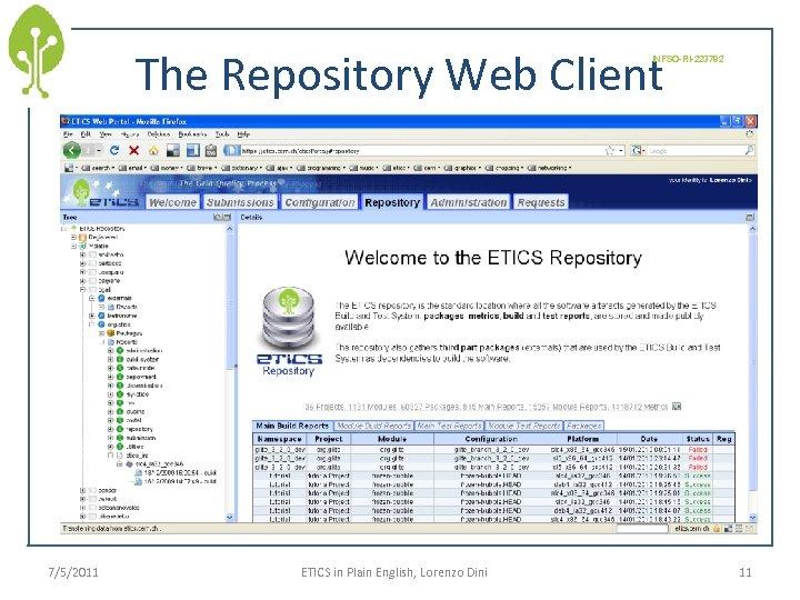 The Repository Web Client INFSO-RI-223782 7/5/2011 ETICS in Plain English, Lorenzo Dini 11