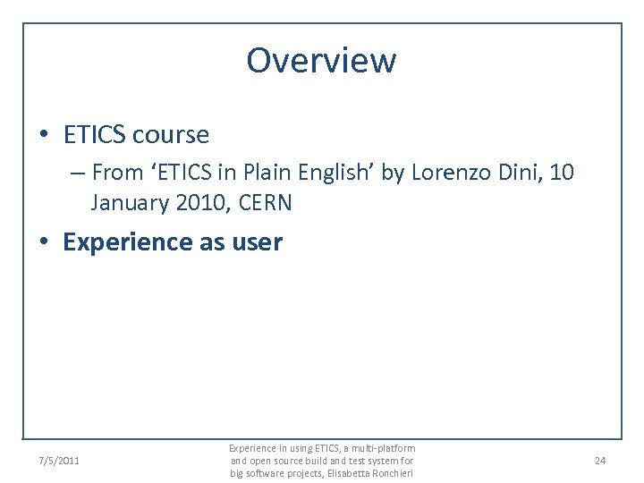 Overview • ETICS course – From 'ETICS in Plain English' by Lorenzo Dini, 10