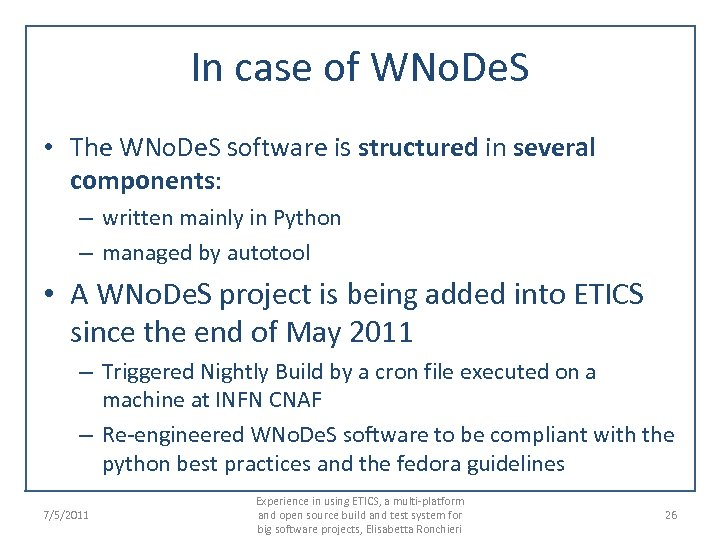 In case of WNo. De. S • The WNo. De. S software is structured