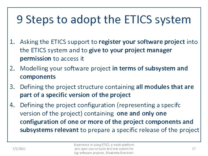 9 Steps to adopt the ETICS system 1. Asking the ETICS support to register