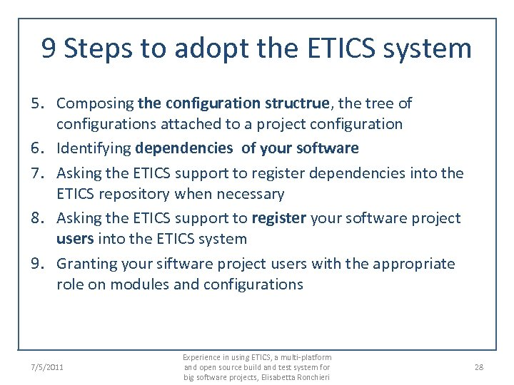 9 Steps to adopt the ETICS system 5. Composing the configuration structrue, the tree