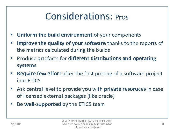Considerations: Pros • Uniform the build environment of your components • Improve the quality