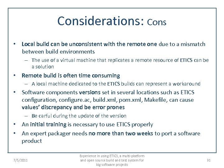 Considerations: Cons • Local build can be unconsistent with the remote one due to