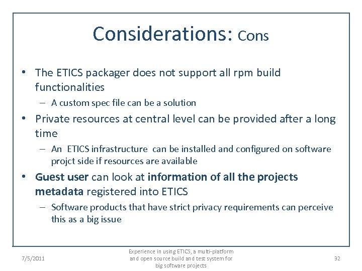Considerations: Cons • The ETICS packager does not support all rpm build functionalities –