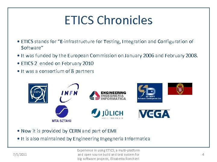 "ETICS Chronicles • ETICS stands for ""E-infrastructure for Testing, Integration and Configuration of Software"""