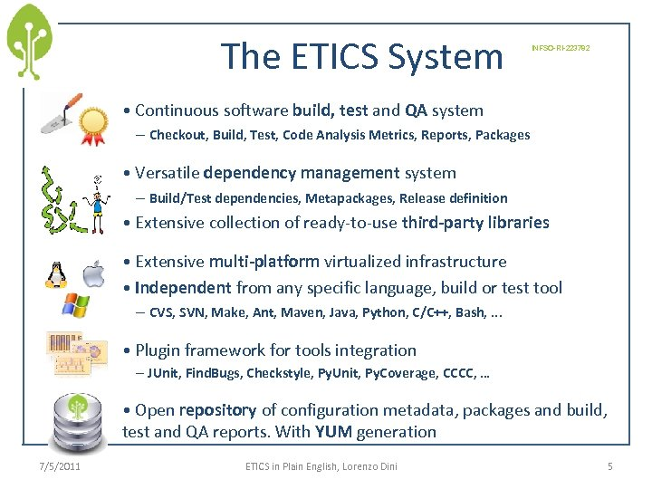 The ETICS System INFSO-RI-223782 • Continuous software build, test and QA system – Checkout,