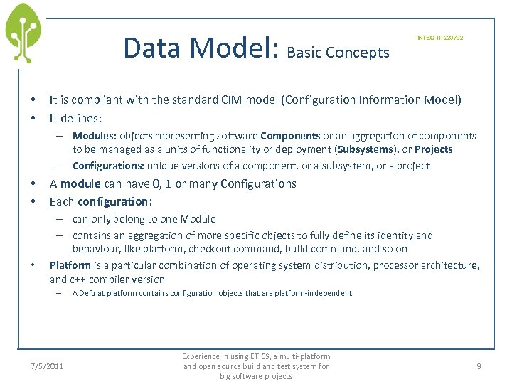 Data Model: Basic Concepts • • INFSO-RI-223782 It is compliant with the standard CIM