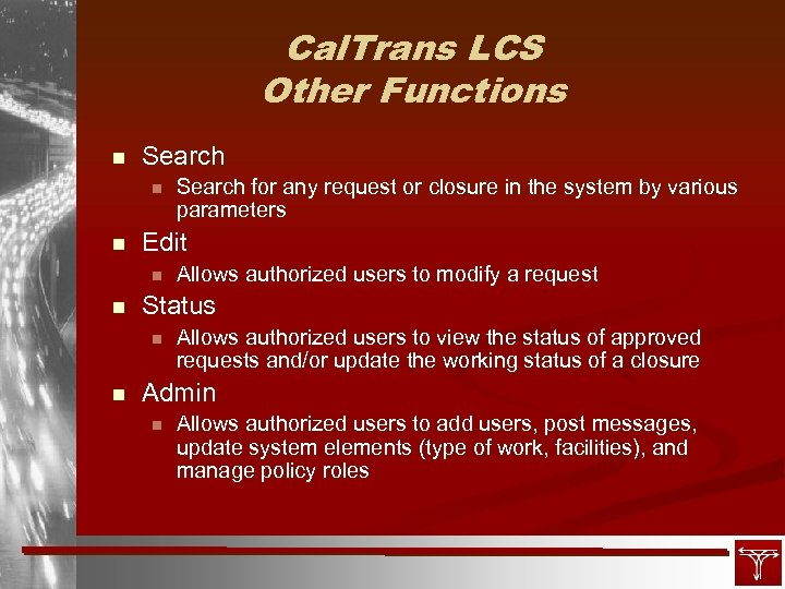 Cal. Trans LCS Other Functions n Search n n Edit n n Allows authorized