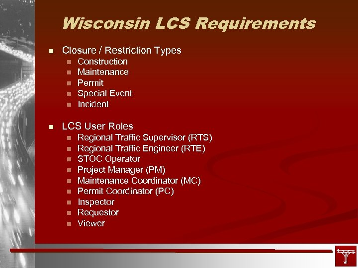Wisconsin LCS Requirements n Closure / Restriction Types n n n Construction Maintenance Permit