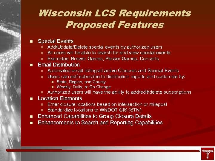 Wisconsin LCS Requirements Proposed Features n Special Events n n Add/Update/Delete special events by