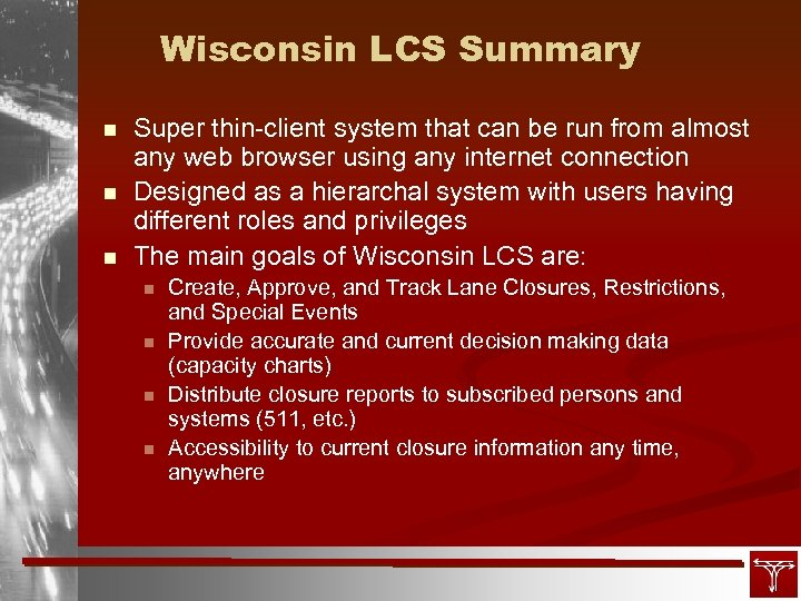 Wisconsin LCS Summary n n n Super thin-client system that can be run from