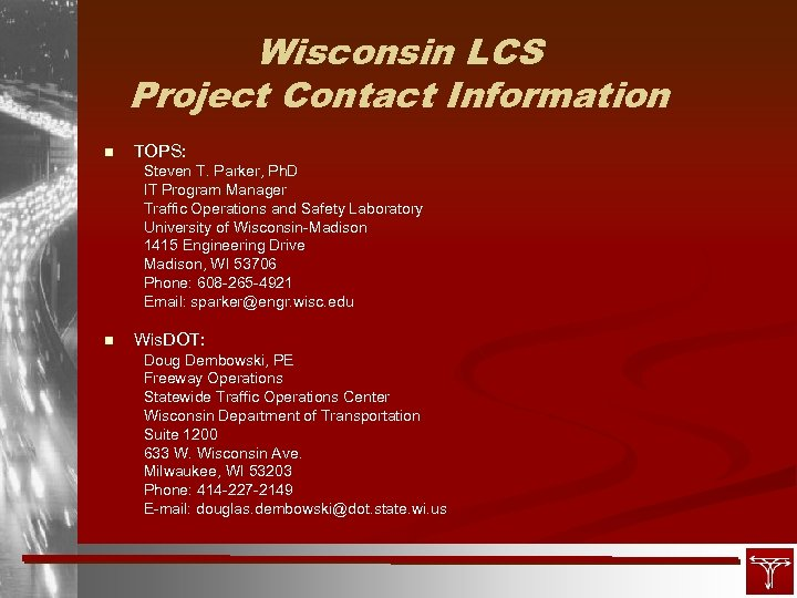 Wisconsin LCS Project Contact Information n TOPS: Steven T. Parker, Ph. D IT Program