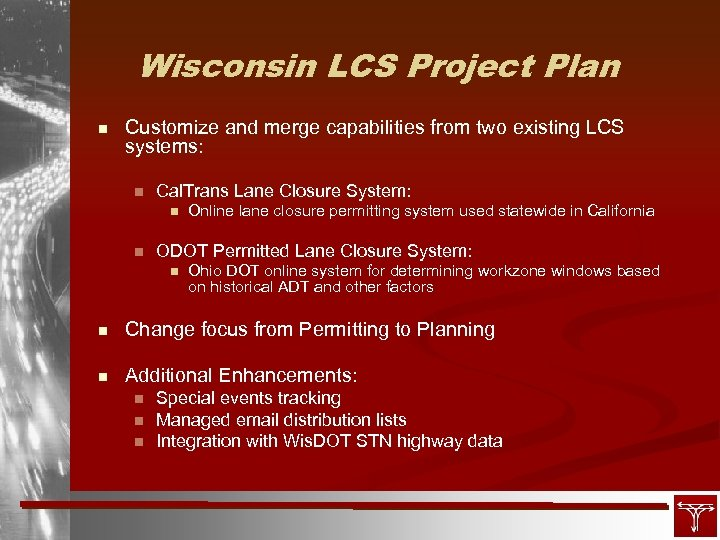 Wisconsin LCS Project Plan n Customize and merge capabilities from two existing LCS systems: