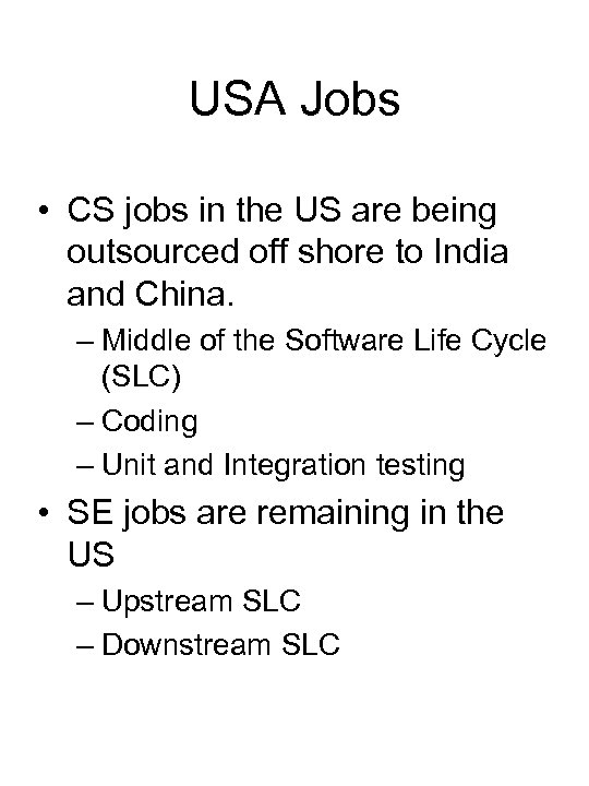 USA Jobs • CS jobs in the US are being outsourced off shore to