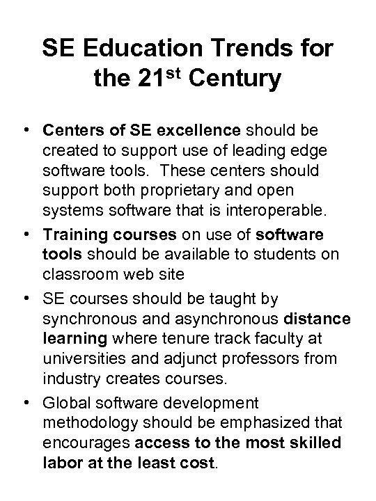 SE Education Trends for the 21 st Century • Centers of SE excellence should