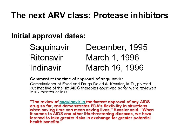 The next ARV class: Protease inhibitors Initial approval dates: Saquinavir Ritonavir Indinavir December, 1995
