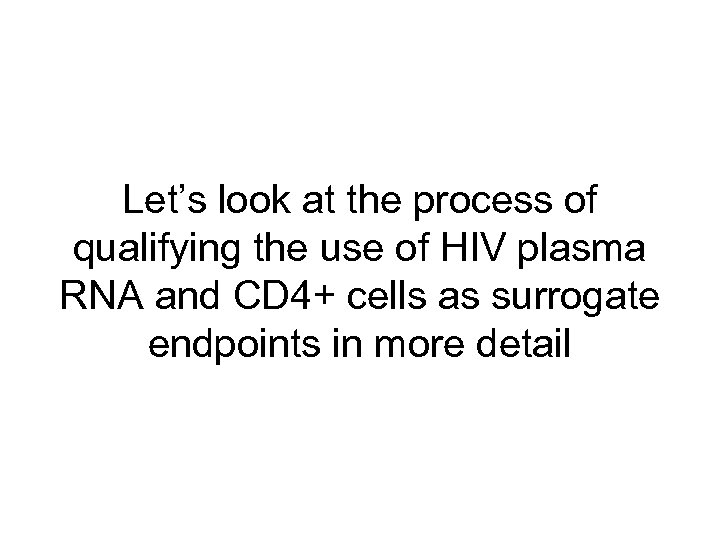 Let's look at the process of qualifying the use of HIV plasma RNA and