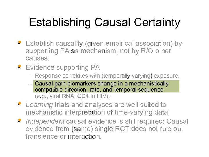 Establishing Causal Certainty • Establish causality (given empirical association) by • supporting PA as