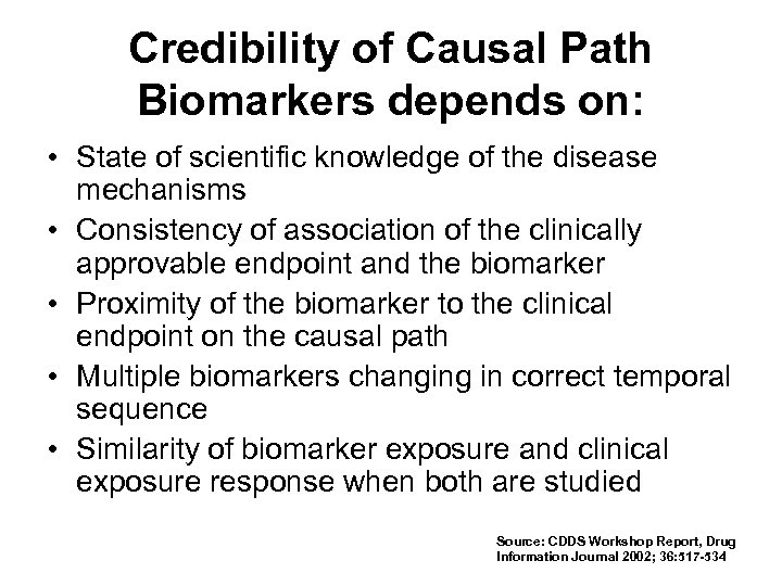 Credibility of Causal Path Biomarkers depends on: • State of scientific knowledge of the