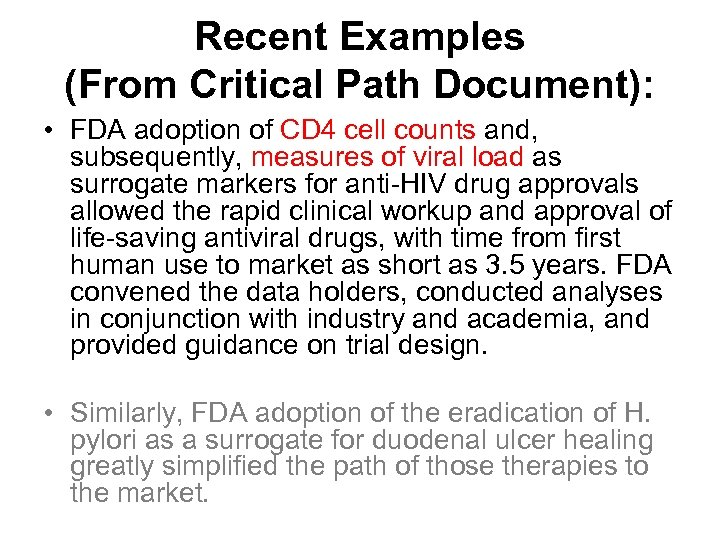 Recent Examples (From Critical Path Document): • FDA adoption of CD 4 cell counts