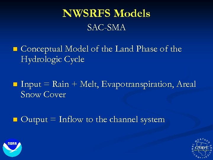 NWSRFS Models SAC-SMA n Conceptual Model of the Land Phase of the Hydrologic Cycle