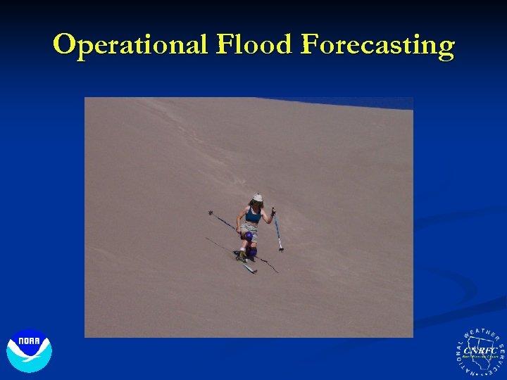 Operational Flood Forecasting