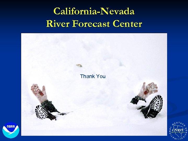 California-Nevada River Forecast Center Thank You