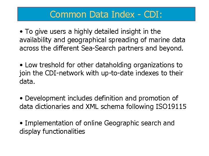 Common Data Index - CDI: • To give users a highly detailed insight in