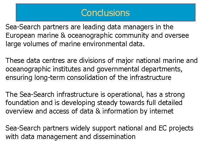 Conclusions Sea-Search partners are leading data managers in the European marine & oceanographic community