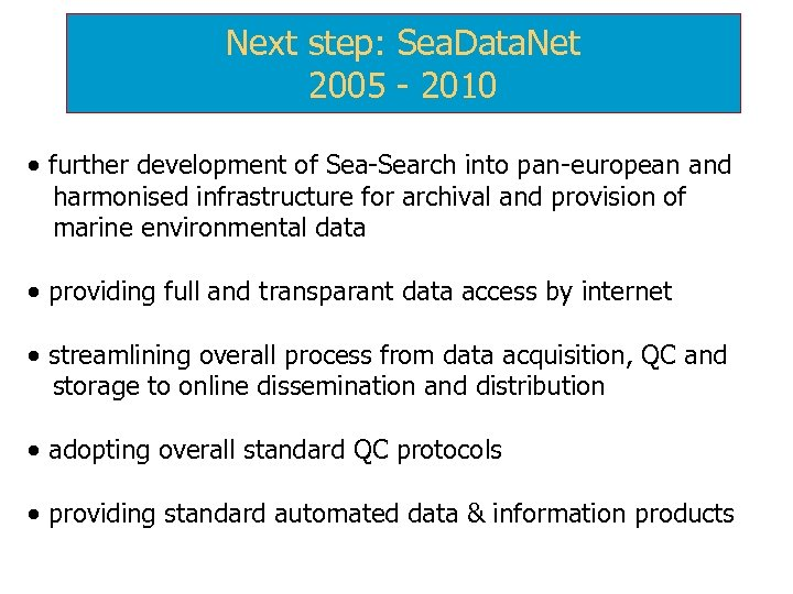 Next step: Sea. Data. Net 2005 - 2010 · further development of Sea-Search into