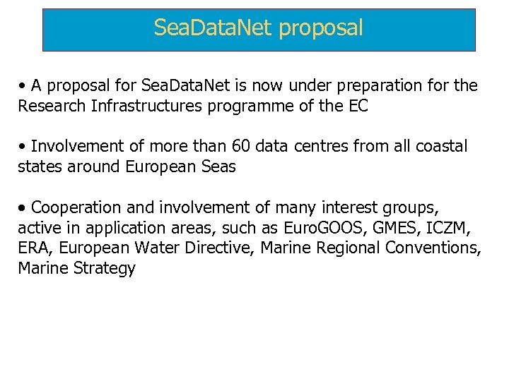 Sea. Data. Net proposal • A proposal for Sea. Data. Net is now under