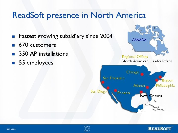 Read. Soft presence in North America n n Fastest growing subsidiary since 2004 670