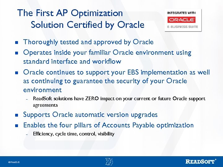 The First AP Optimization Solution Certified by Oracle n n n Thoroughly tested and