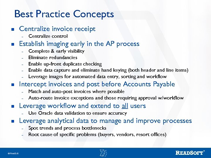 Best Practice Concepts n Centralize invoice receipt – n Establish imaging early in the