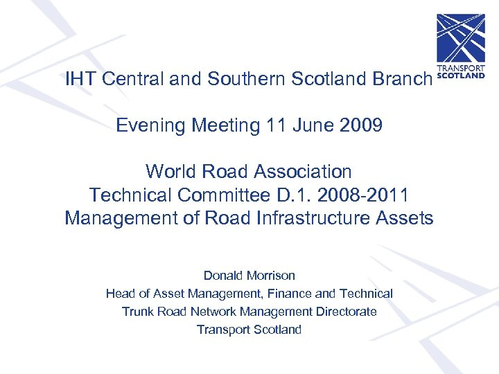IHT Central and Southern Scotland Branch Evening Meeting 11 June 2009 World Road Association