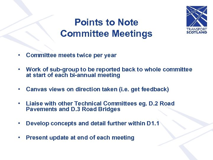 Points to Note Committee Meetings • Committee meets twice per year • Work of